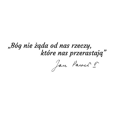 Cytat Świętego Jana Pawła Drugiego