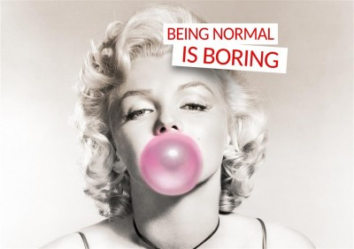 Marilyn Monroe Being normal is boring