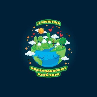 Międzynarodowy Dzień Ziemi 22 kwietnia